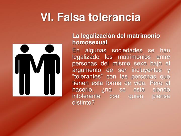 VI. Falsa tolerancia