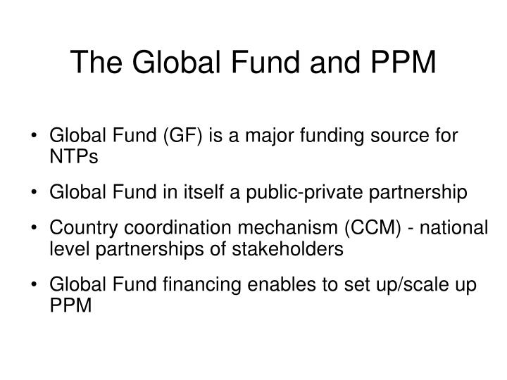 The global fund and ppm
