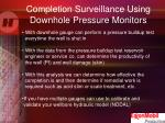 completion surveillance using downhole pressure monitors