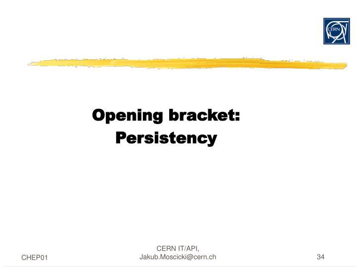 Opening bracket: