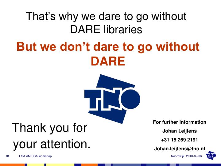 That's why we dare to go without DARE libraries