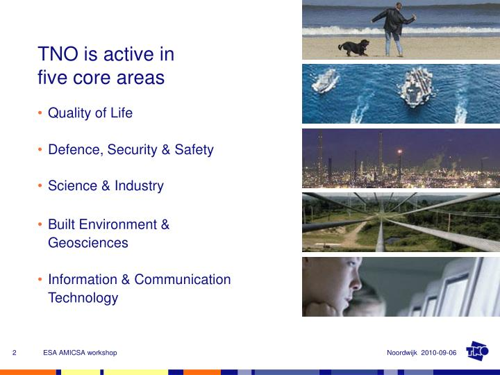 Tno is active in five core areas