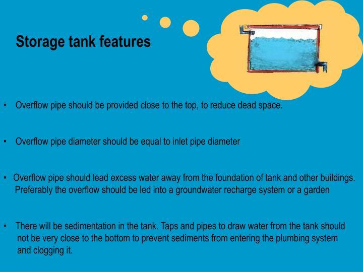 Storage tank features