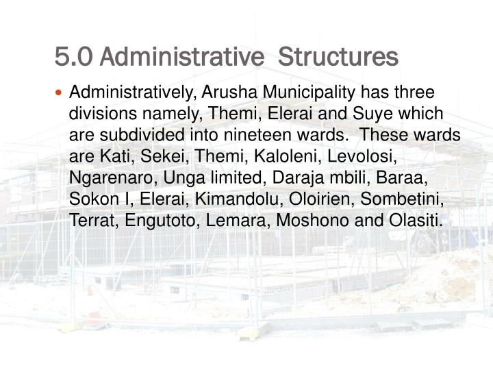 5.0 Administrative  Structures