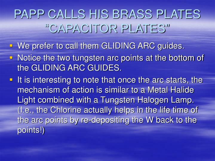 "PAPP CALLS HIS BRASS PLATES ""CAPACITOR PLATES"""