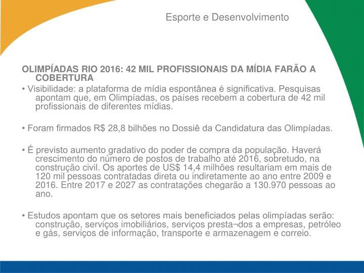 OLIMPÍADAS RIO 2016: 42 MIL PROFISSIONAIS DA MÍDIA FARÃO A COBERTURA