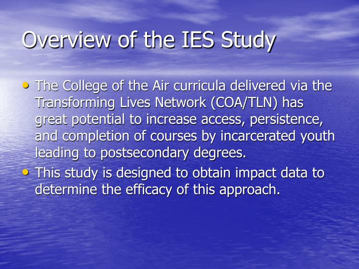 Overview of the IES Study
