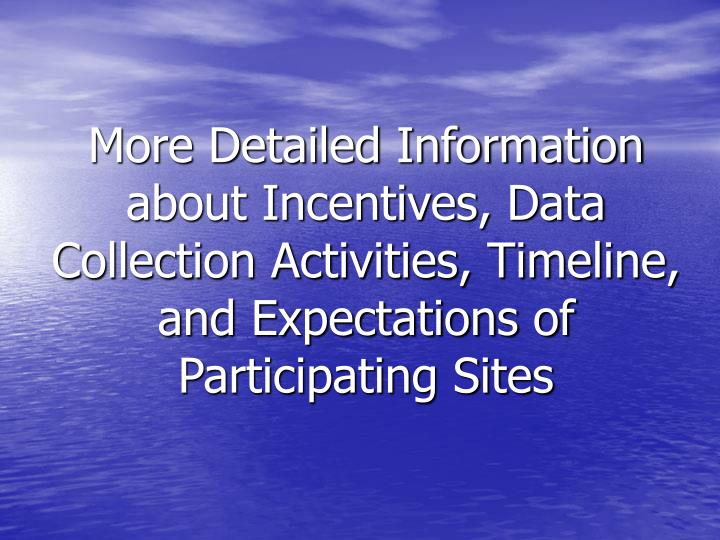 More Detailed Information about Incentives, Data Collection Activities, Timeline, and Expectations of Participating Sites