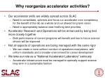 why reorganize accelerator activities