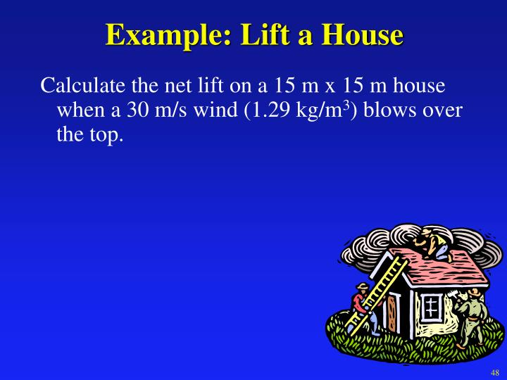 Example: Lift a House