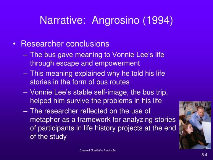 Narrative:  Angrosino (1994)
