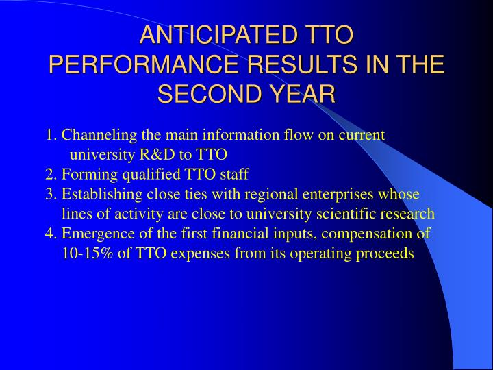 ANTICIPATED TTO PERFORMANCE RESULTS IN THE SECOND YEAR