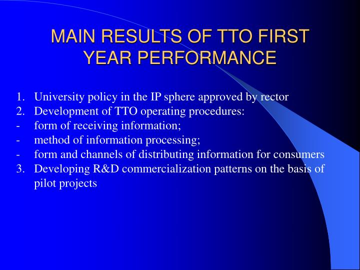 MAIN RESULTS OF TTO FIRST YEAR PERFORMANCE