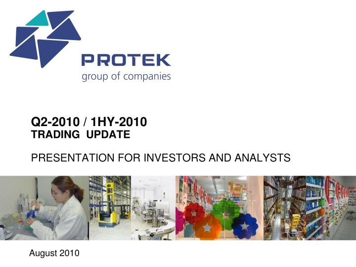 Q2 2010 1hy 2010 trading update presentation for investors and analysts