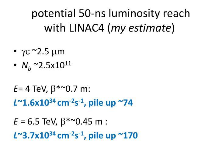 potential 50-ns luminosity reach
