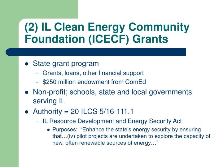 (2) IL Clean Energy Community Foundation (ICECF) Grants