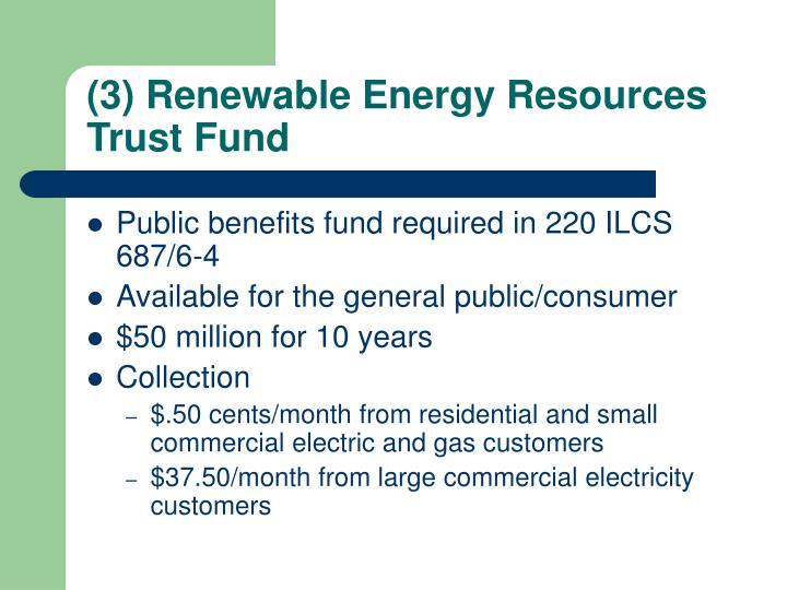 (3) Renewable Energy Resources Trust Fund