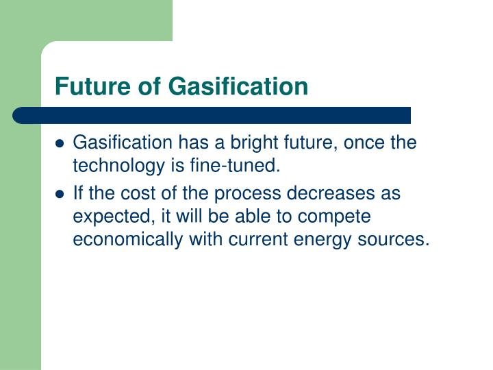 Future of Gasification