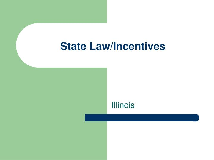 State Law/Incentives