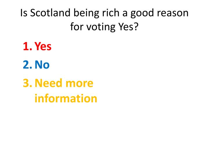 Is Scotland being rich a good reason for voting Yes?