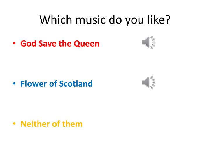 Which music do you like?