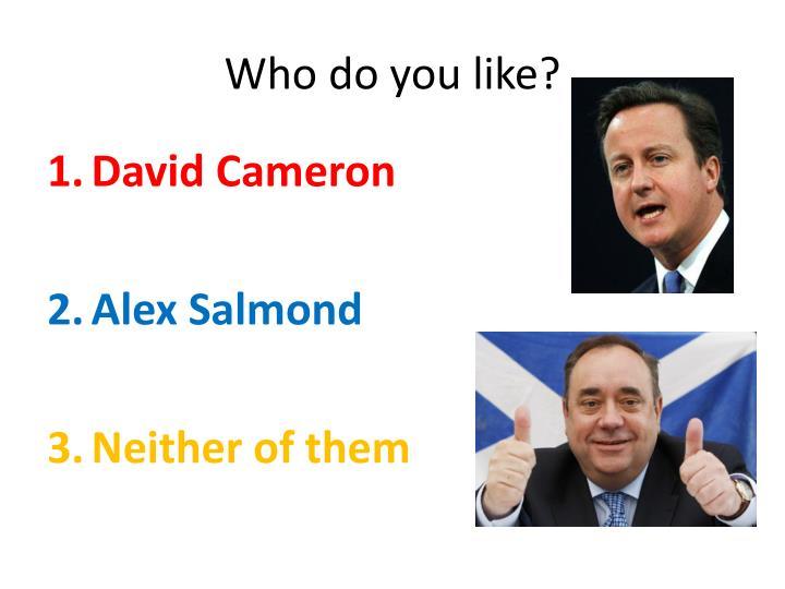 Who do you like?