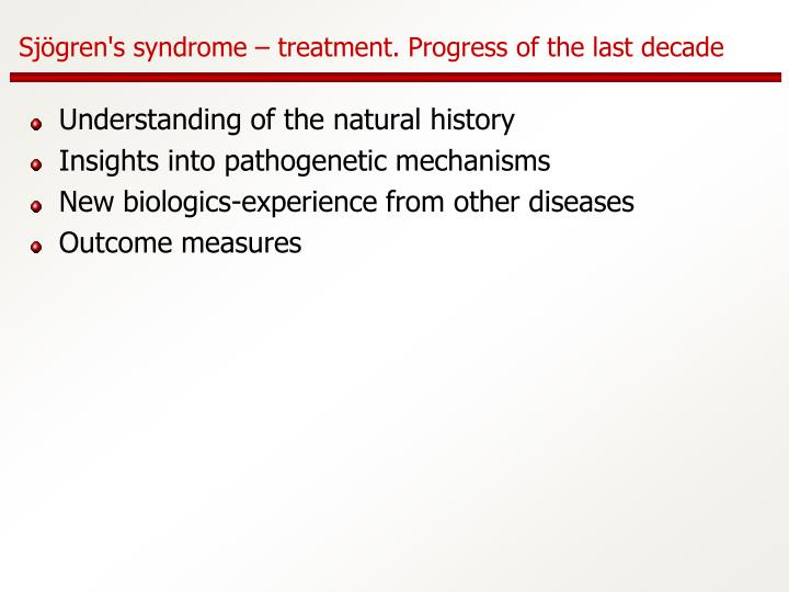 Sjögren's syndrome – treatment. Progress of the last decade