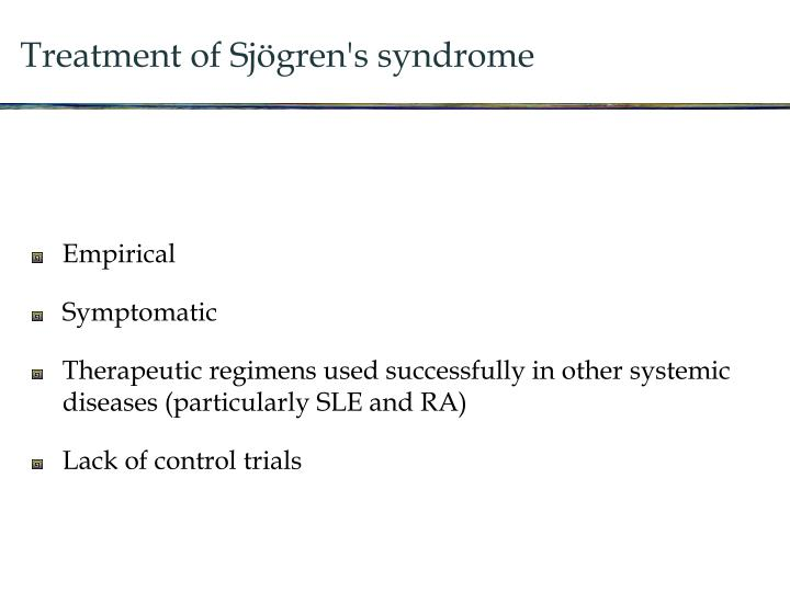 Treatment of Sjögren's syndrome