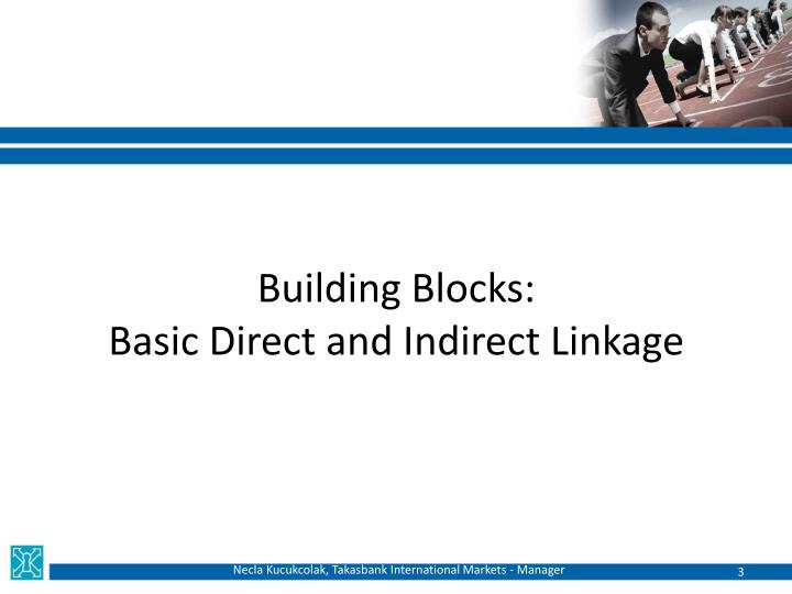 Building blocks basic direct and indirect linkage