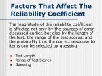 factors that affect the reliability coefficient