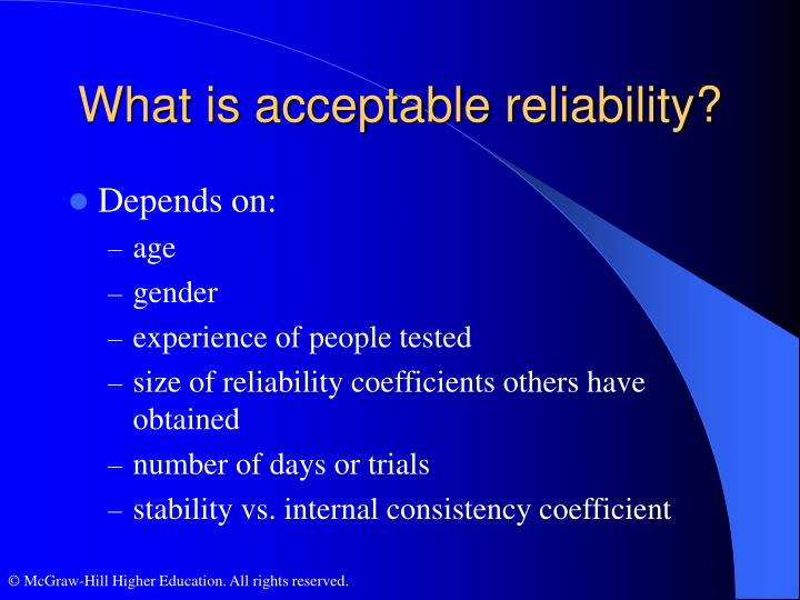 What is acceptable reliability?