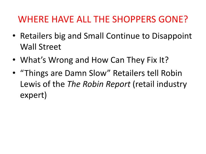 Where have all the shoppers gone1