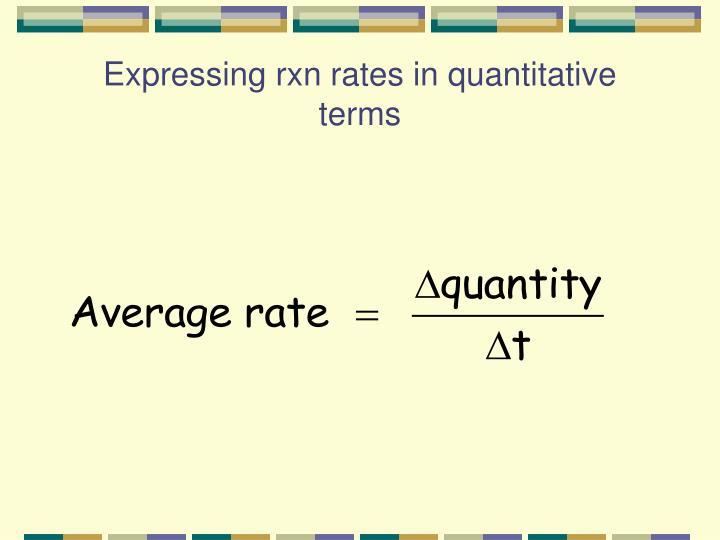 Expressing rxn rates in quantitative terms