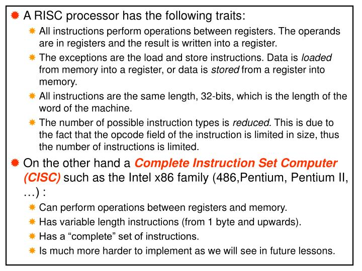 A RISC processor has the following traits: