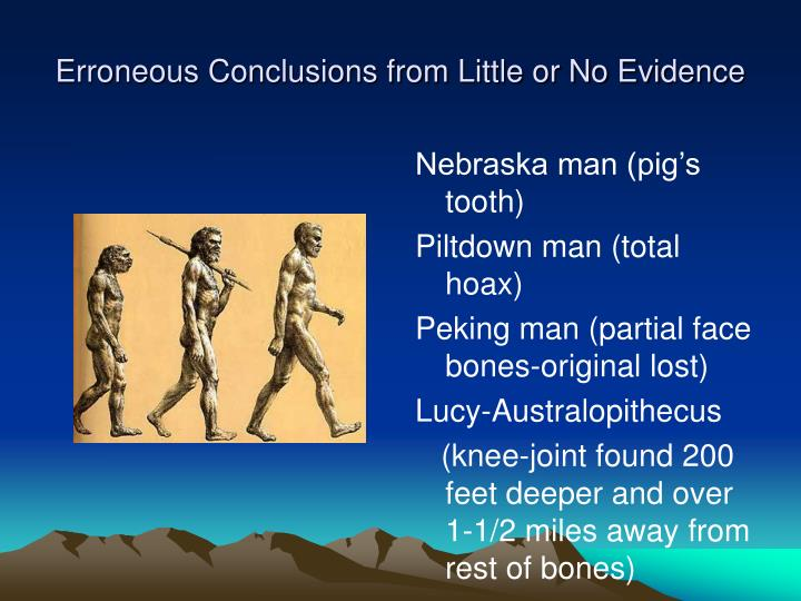 Erroneous Conclusions from Little or No Evidence