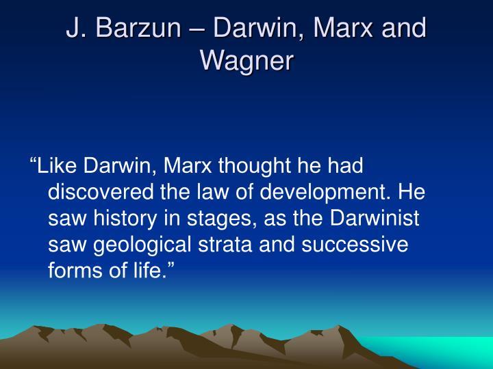 J. Barzun – Darwin, Marx and Wagner