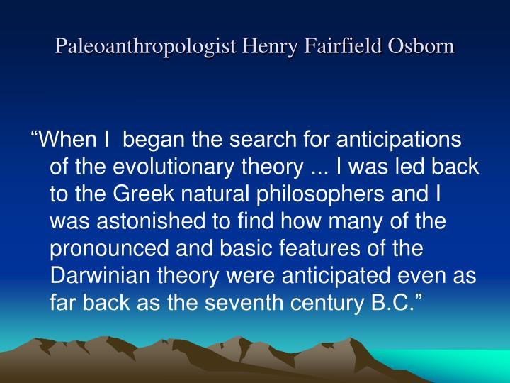 Paleoanthropologist Henry Fairfield Osborn