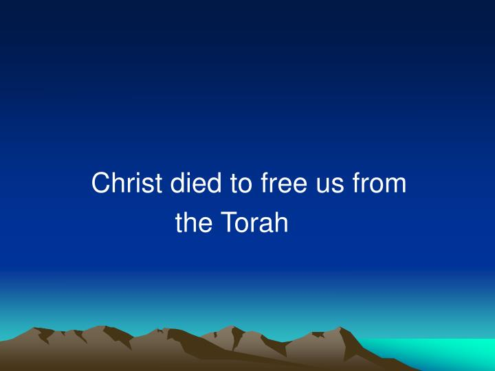 Christ died to free us from