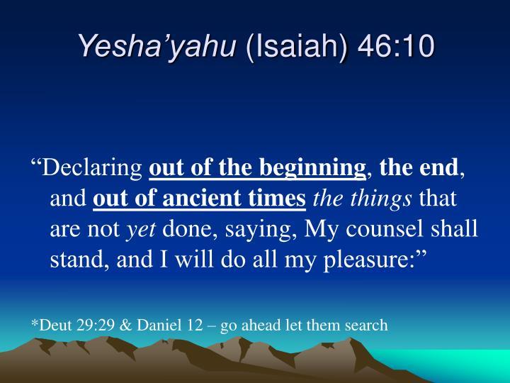 Yesha yahu isaiah 46 10