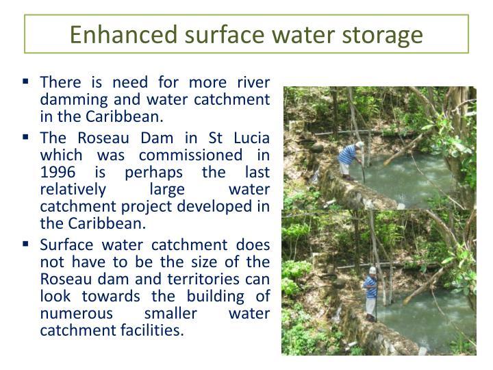 Enhanced surface water storage