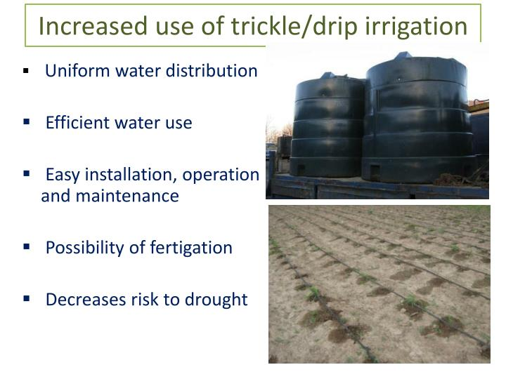 Increased use of trickle/drip irrigation