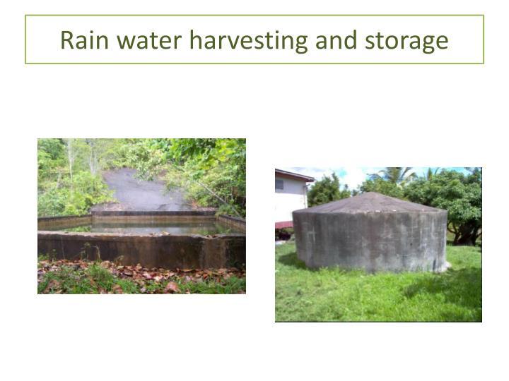 Rain water harvesting and storage