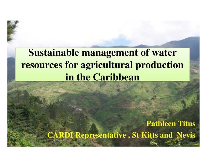 Sustainable management of water resources for agricultural production in the caribbean