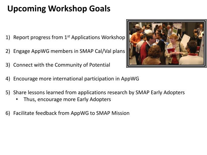 Upcoming Workshop Goals