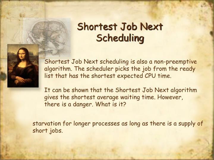 Shortest Job Next scheduling is also a non-preemptive