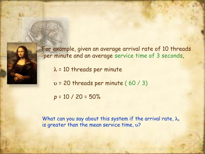 For example, given an average arrival rate of 10 threads