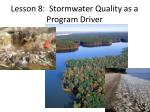 lesson 8 stormwater quality as a program driver