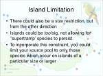 island limitation