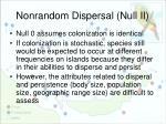 nonrandom dispersal null ii