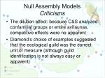 null assembly models criticisms